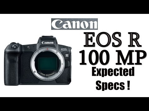 100MP Canon EOS R Camera Expected Specifications !