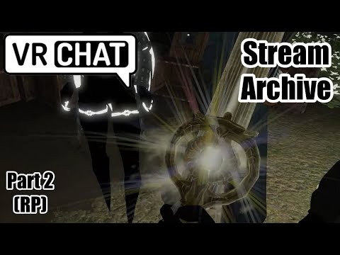 [VRC Stream] Shining Brightly but Casting Large Shadows (Part 2) (RP)