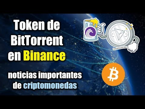 token de BitTorrent en binance y noticias importantes de bitcoin tron y criptomonedas