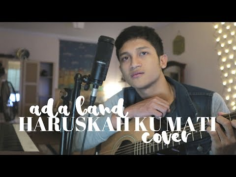 HARUSKAH KU MATI – ADA BAND ( ALDHI RAHMAN COVER ) | FULL VERSION
