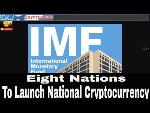 WOW  IMF has given green light to eight Nations, to launch a national cryptocurrency