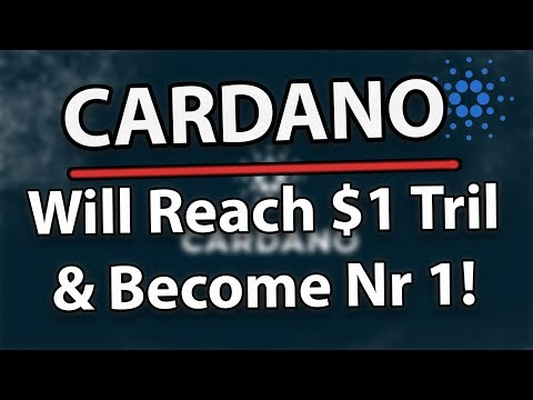 Cardano (ADA): Will Reach $1 Trillion Market Cap & Become Number 1!