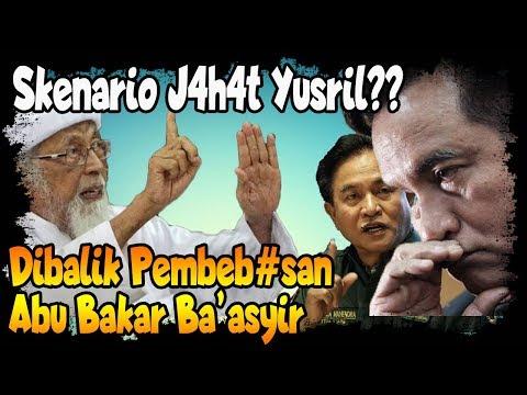 "Ada Maksud ""J4h4t"" Yusril di B4lik Usul Pembeb#san Na pi Ter(ori)s Abu B4kar Ba'asyir???"