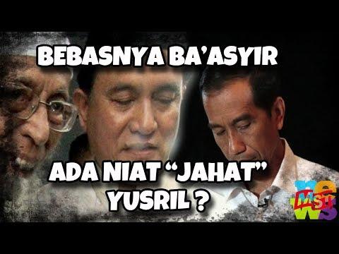 Ada Maksud 'J (ah )at' Yusril di Balik Usul Pembebasan Napi T3 (ro) r15 Abu Bakar Ba'asyir?
