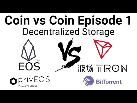 Coin vs Coin EP1: EOS vs TRON: Decentralized Storage
