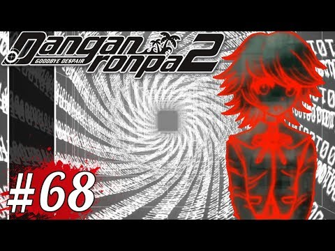 LIVING THE NEO WORLD LIFE, LEARNING THE NEO WORLD TRUTH | Let's Play Danganronpa 2 (blind) part 68