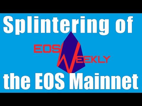Splintering of the EOS Mainnet
