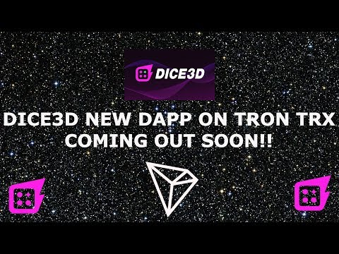 DICE3D NEW DAPP ON TRON TRX COMING OUT SOON!!