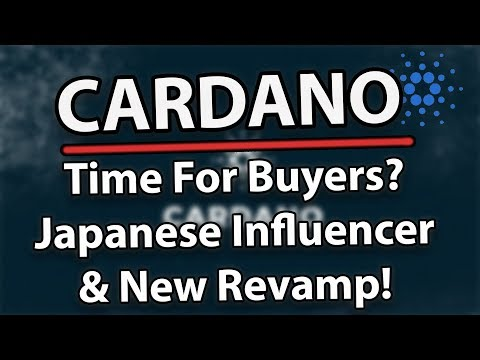 Cardano (ADA): Time For Buyers? Top Japanese Influencer & New Revamp!