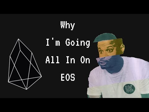 Im going all in on EOS | Cryptocurrency Blockchain