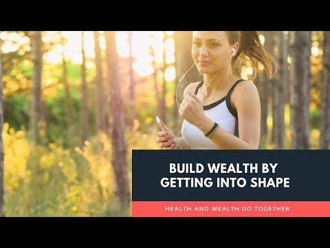 Build Wealth By Getting In Shape | Cryptocurrency And Wealth Building Tips