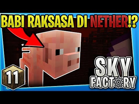 ADA BABI RAKSASA DI NETHER!??  – Minecraft SkyFactory Survival [11]