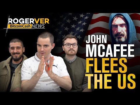 John McAfee Flees The US, Wyoming Opens Up For Cryptocurrency Companies & More Bitcoin Cash News