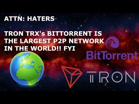 TRON TRX's BITTORRENT IS THE LARGEST P2P NETWORK IN THE WORLD!! FYI