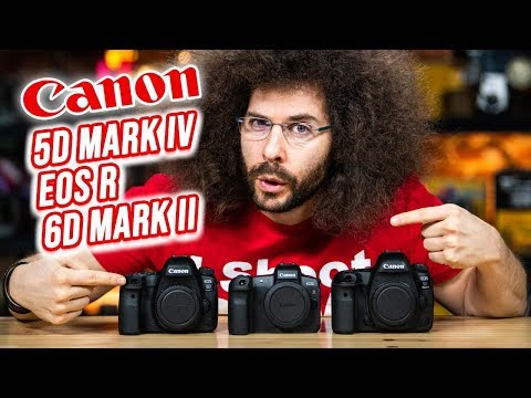 Canon 5D Mark IV vs  EOS R vs 6D Mark II | Which CAMERA to BUY?