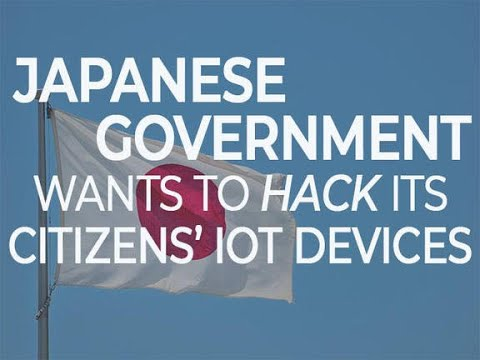 Japanese government wants to hack its citizens' IoT devices