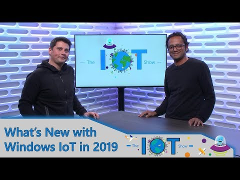 What's new with Windows IoT in 2019