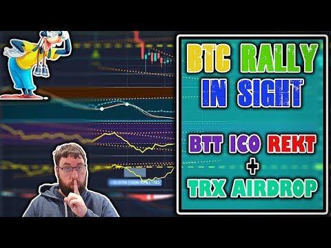 ? Bitcoin Rally In sight. Bittorrent ICO Rekt ? + Tron Airdrop
