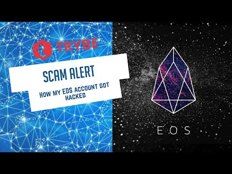 Trybe TV – Scam Alert.  How my EOS account got hacked and how yours could too…