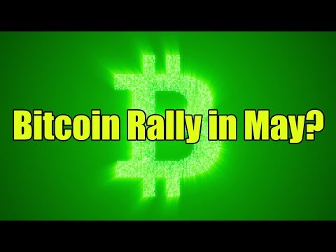 Will the Bitcoin Rally Start in May Because of…  [Bitcoin and Cryptocurrency News]