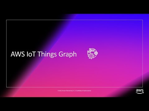 How To Visually Develop IoT Applications with AWS IoT Things Graph – AWS Online Tech Talks