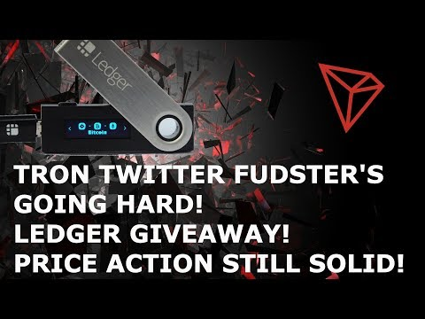 TRON TWITTER FUDSTER'S GOING HARD! LEDGER GIVEAWAY! PRICE ACTION STILL SOLID!