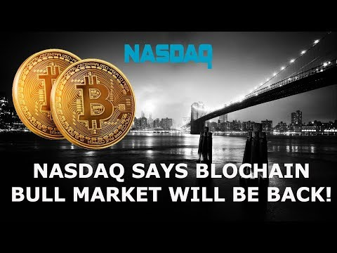 NASDAQ SAYS BLOCHAIN BULL MARKET WILL BE BACK! BITCOIN BTC TRON EOS LTC