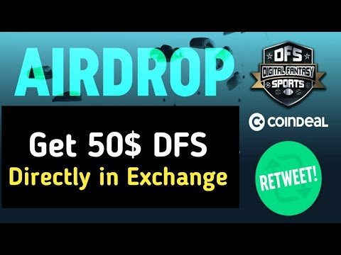 215$ Worth of Airdrops, 50$ of DFS coin directly recieve in Exchange
