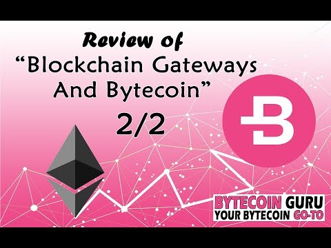 "Bytecoin & Ethereum Gateway- ""Blockchain Gateways & Bytecoin"" Pt2"