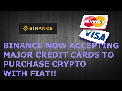 BINANCE NOW ACCEPTING MAJOR CREDIT CARDS TO PURCHASE CRYPTO WITH FIAT!!