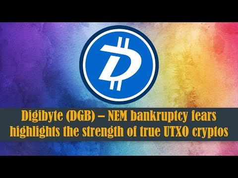 Digibyte (DGB) – NEM bankruptcy fears highlights the strength of true UTXO cryptos like DGB