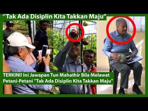 """TERKINI! Ini Jawapan Tun Mahathir Bila Melawat Petani-Petani """"Tak Ada Disiplin Kita Takkan Maju"""""""