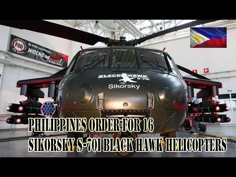Philippines is on the verge of placing an order for 16 Sikorsky S 70i Black Hawk helicopters