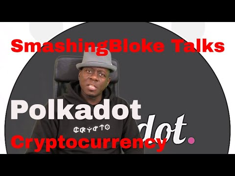 SmashingBloke Talks Polkadot Cryptocurrency