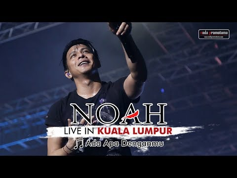 NOAH Live In Kuala Lumpur Malaysia – Ada Apa Denganmu | Stadium Negara 25 November 2017