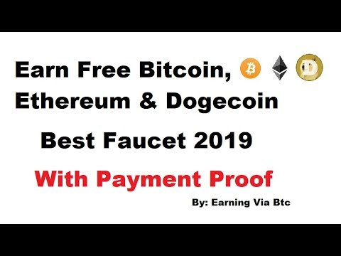 Earn Free Bitcoin , Ethereum & Dogecoin with Payment Proof | Best High Paying Faucet 2019| Faucethub