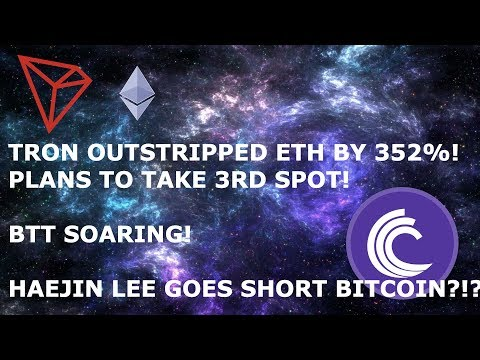 TRON OUTSTRIPPED ETH BY 352%! PLANS TO TAKE 3RD SPOT! BTT SOARING! HAEJIN LEE SHORTS BTC?