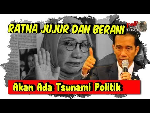 Sebut Ratna Jujur dan Berani, Jokowi Isyaratkan Akan Ada Tsunami Politik