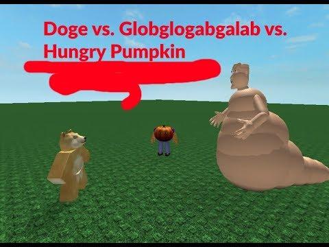 Doge vs  Globglogabgalab vs  Hungry Pumpkin
