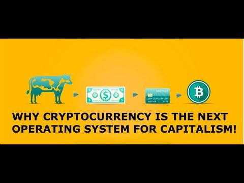 WHY CRYPTOCURRENCY IS THE NEXT OPERATING SYSTEM FOR CAPITALISM!