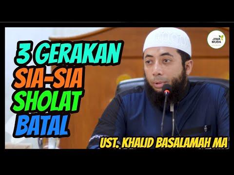 3 Gerakan Sia-sia Membatalkan Sholat – Ust. Khalid Basalamah MA
