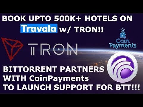 TRON TRX ACCEPTED IN 500K+ HOTELS THRU TRAVALA! BITTORRENT PARTNERS w/ CoinPayments for BTT!!