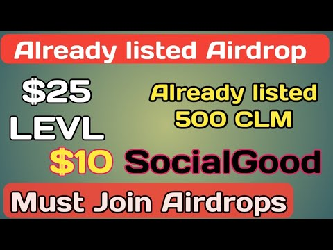 New Airdrop $25 worth of LEVL, Already listed 500 CLM and $10 SG Tokens!
