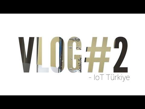 IOT TÜRKİYE'DE BİR GÜN! (Nesnelerin İnterneti, IoT Türkiye, Ekosistem, Ekip) #VLOG2