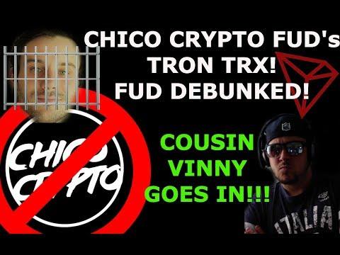 CHICO CRYPTO FUD's TRON TRX!! COUSIN VINNY GOES HAM !!! BITOCIN BTC ETH NEO EOS LTC