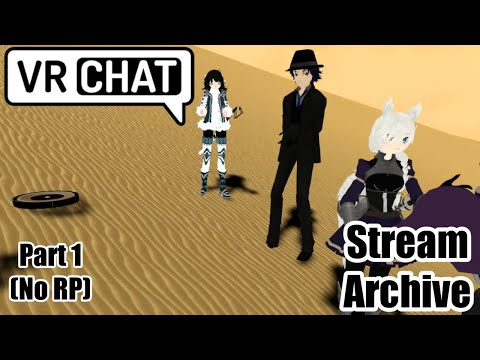 [VRC Stream] Hanging Out in the Desert (Part 1) (No RP)