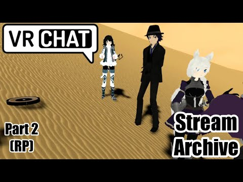 [VRC Stream] Hanging Out in the Desert (Part 2) (RP)