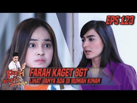 Farah Kaget BGT Vanya Ada Di Rumah Kinan – Fatih Di Kampung Jawara Eps 123