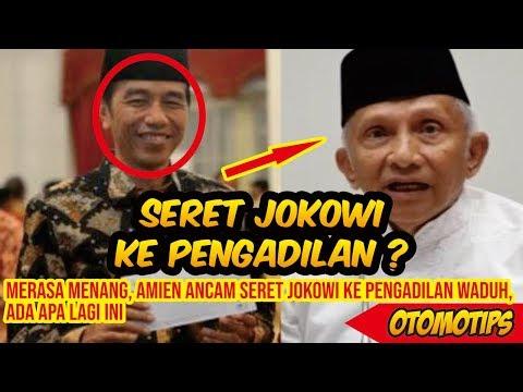 Merasa Menang, Amien Ancam Seret Jokowi ke Pengadilan Waduh, Ada Apa Lagi Ini – OTOMOTIPS