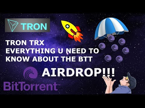 TRON TRX  EVERYTHING U NEED TO KNOW ABOUT BITTORRENT BTT AIRDROP!!!